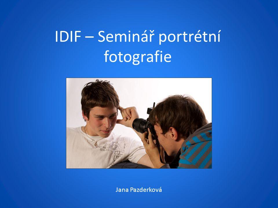 IDIF – Seminář portrétní fotografie Jana Pazderková