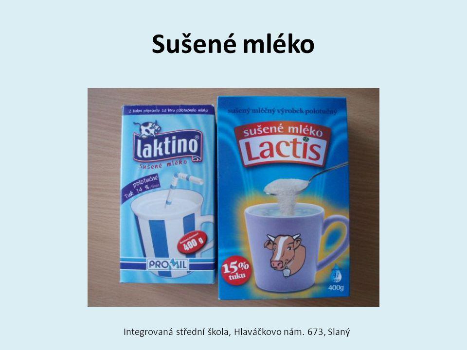 Sušené mléko Integrovaná střední škola, Hlaváčkovo nám. 673, Slaný
