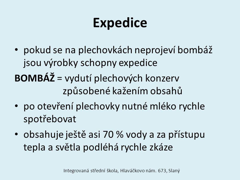 Expedice pokud se na plechovkách neprojeví bombáž jsou výrobky schopny expedice BOMBÁŽ = vydutí plechových konzerv způsobené kažením obsahů po otevřen