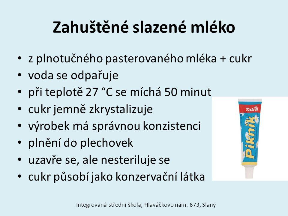 Zahuštěné slazené mléko z plnotučného pasterovaného mléka + cukr voda se odpařuje při teplotě 27 °C se míchá 50 minut cukr jemně zkrystalizuje výrobek