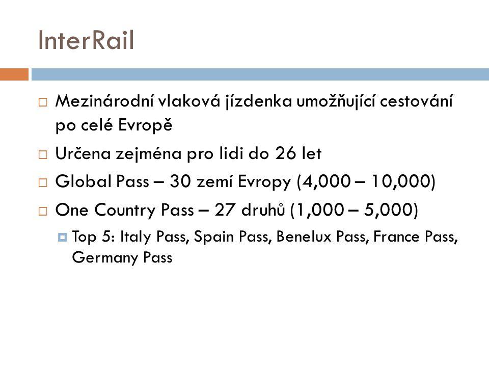 InterRail  Mezinárodní vlaková jízdenka umožňující cestování po celé Evropě  Určena zejména pro lidi do 26 let  Global Pass – 30 zemí Evropy (4,000