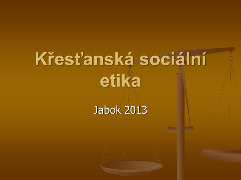 Křesťanská sociální etika Jabok 2013