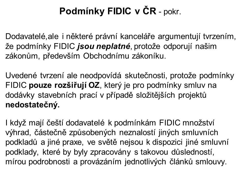 Podmínky FIDIC v ČR - pokr. Dodavatelé,ale i některé právní kanceláře argumentují tvrzením, že podmínky FIDIC jsou neplatné, protože odporují našim zá