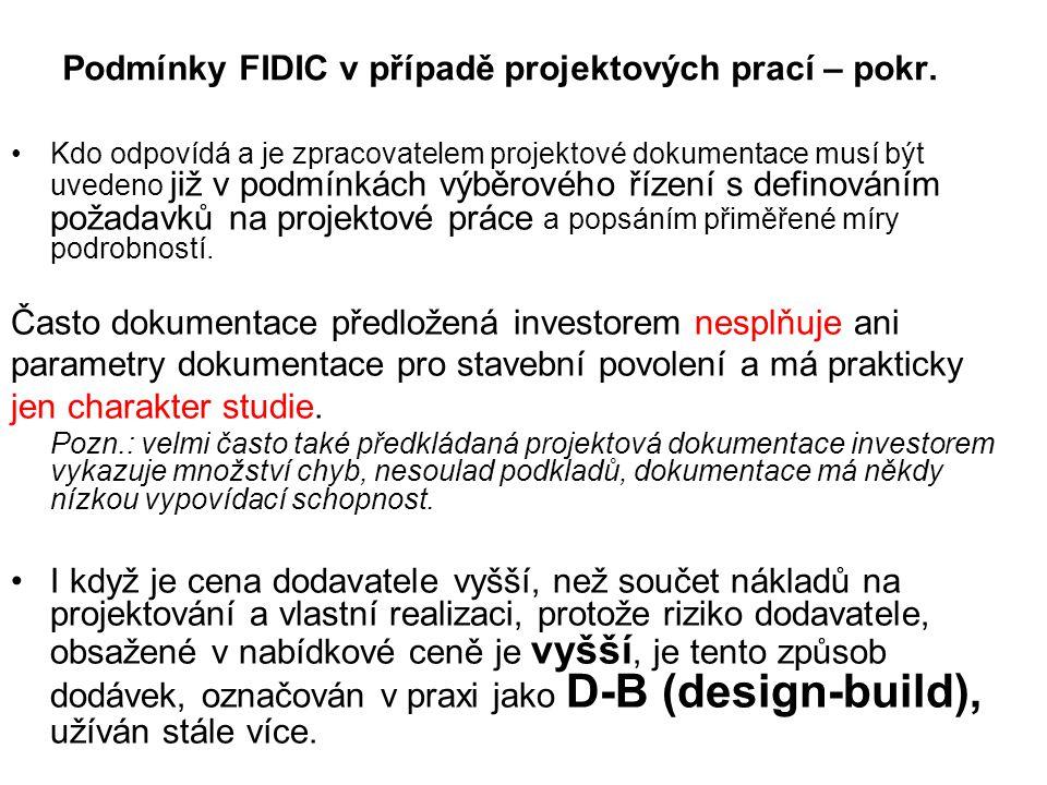 Podmínky FIDIC v případě projektových prací – pokr. Kdo odpovídá a je zpracovatelem projektové dokumentace musí být uvedeno již v podmínkách výběrovéh