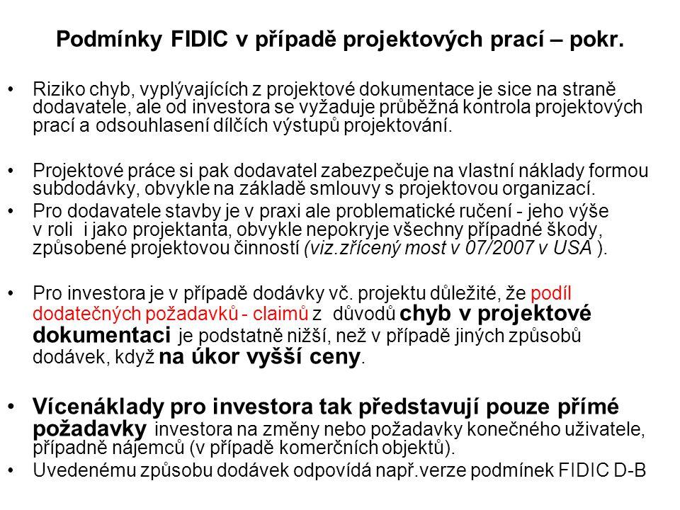 Podmínky FIDIC v případě projektových prací – pokr. Riziko chyb, vyplývajících z projektové dokumentace je sice na straně dodavatele, ale od investora