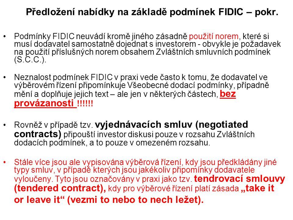 Předložení nabídky na základě podmínek FIDIC – pokr. Podmínky FIDIC neuvádí kromě jiného zásadně použití norem, které si musí dodavatel samostatně doj