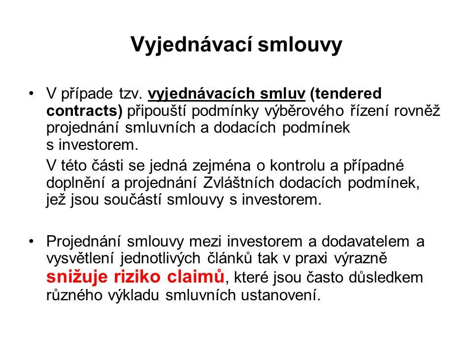 Vyjednávací smlouvy V případe tzv. vyjednávacích smluv (tendered contracts) připouští podmínky výběrového řízení rovněž projednání smluvních a dodacíc