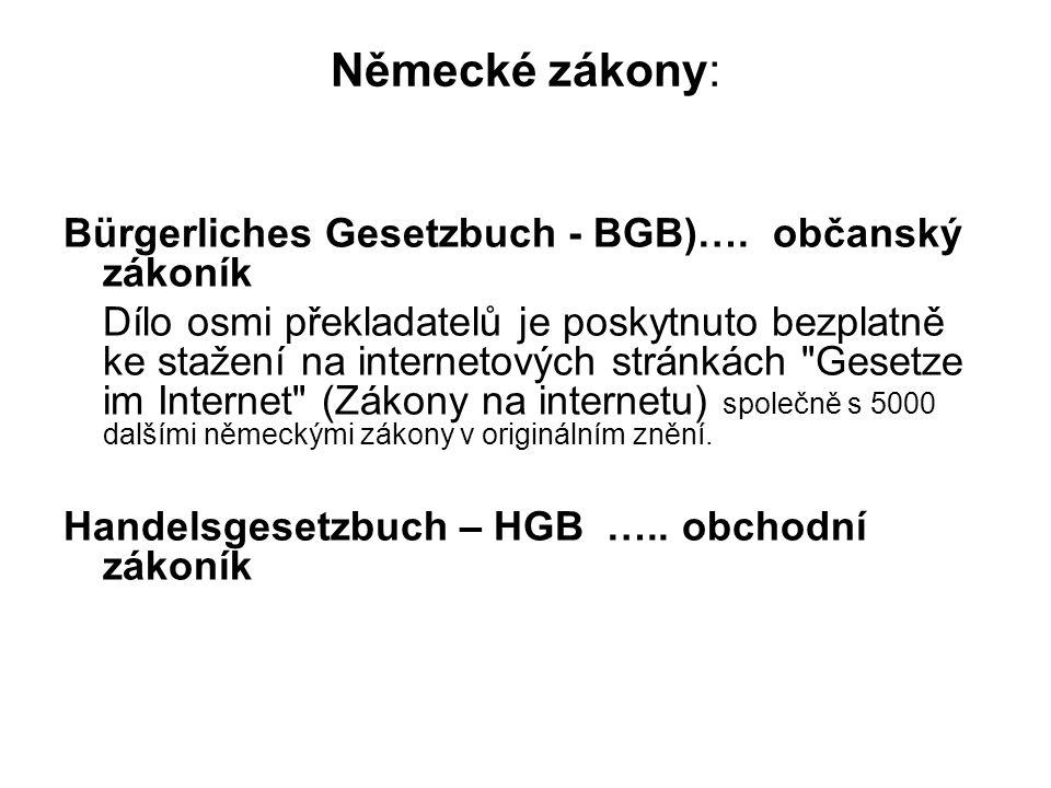 Německé zákony: Bürgerliches Gesetzbuch - BGB)…. občanský zákoník Dílo osmi překladatelů je poskytnuto bezplatně ke stažení na internetových stránkách