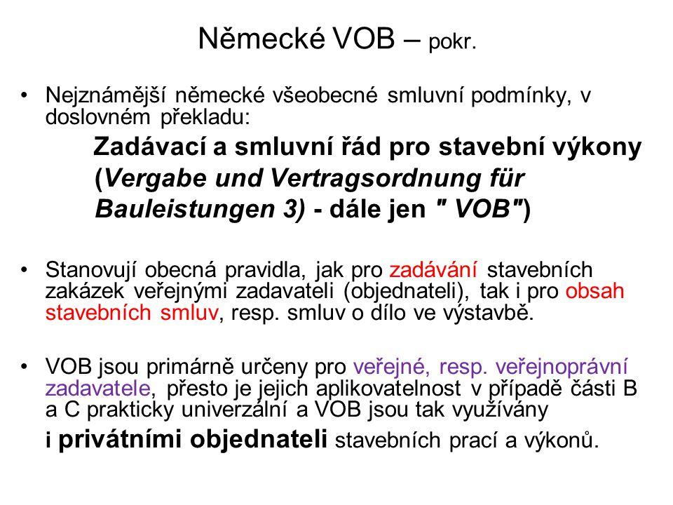 Německé VOB – pokr. Nejznámější německé všeobecné smluvní podmínky, v doslovném překladu: Zadávací a smluvní řád pro stavební výkony (Vergabe und Vert