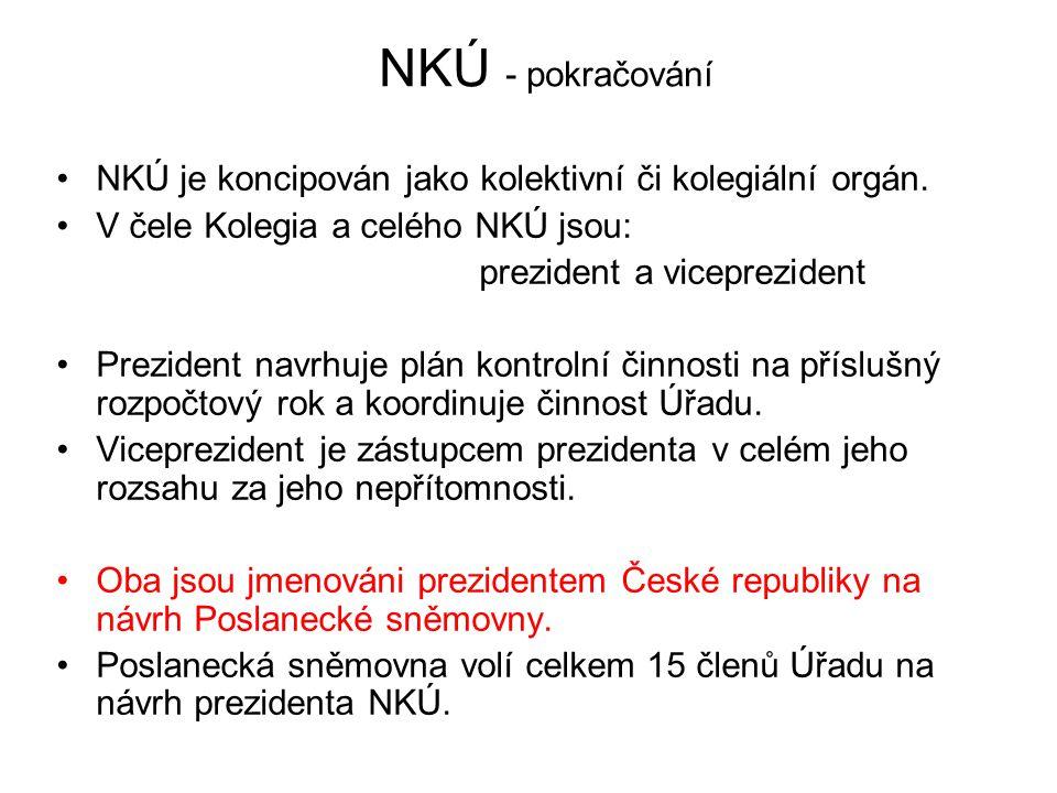 NKÚ - pokračování NKÚ je koncipován jako kolektivní či kolegiální orgán. V čele Kolegia a celého NKÚ jsou: prezident a viceprezident Prezident navrhuj