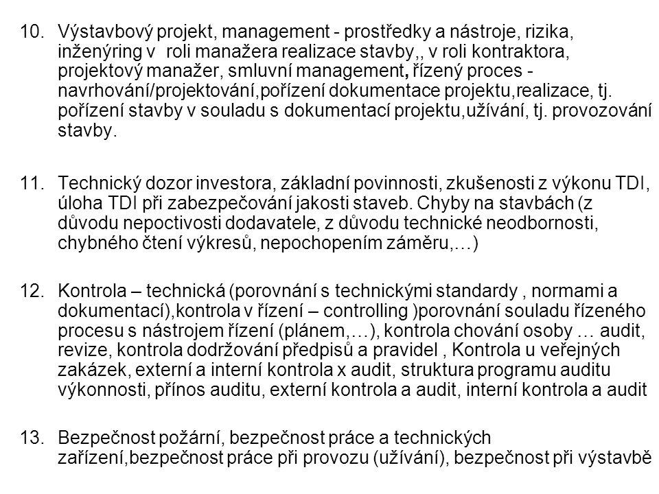 Externí kontrola a audit Externí kontrola kontrolní aktivity prováděné orgány ústřední státní správy a samosprávy zákonem č.