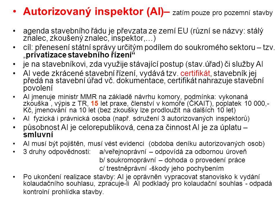 Autorizovaný inspektor (AI)– zatím pouze pro pozemní stavby agenda stavebního řádu je převzata ze zemí EU (různí se názvy: stálý znalec, zkoušený znal