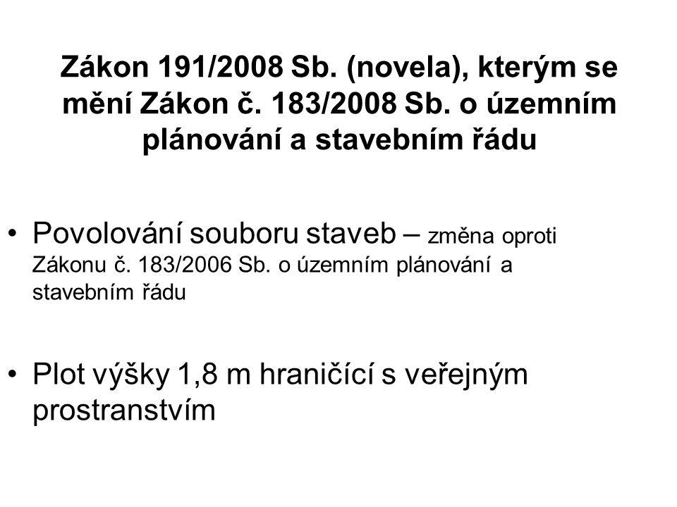 Zákon 191/2008 Sb. (novela), kterým se mění Zákon č. 183/2008 Sb. o územním plánování a stavebním řádu Povolování souboru staveb – změna oproti Zákonu
