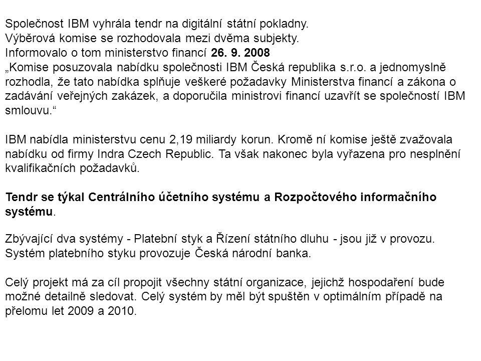Společnost IBM vyhrála tendr na digitální státní pokladny. Výběrová komise se rozhodovala mezi dvěma subjekty. Informovalo o tom ministerstvo financí