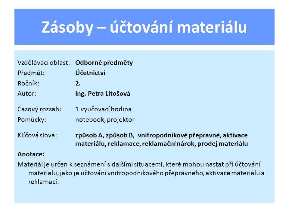 Zásoby – účtování materiálu Vzdělávací oblast:Odborné předměty Předmět:Účetnictví Ročník:2.