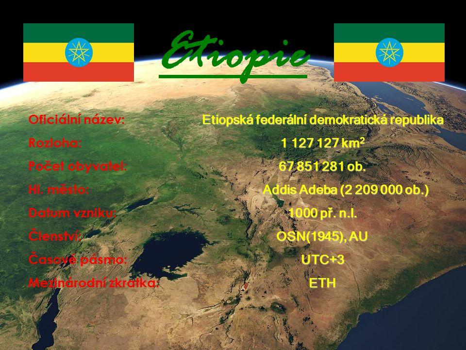 Etiopie Etiopská federální demokratická republika 1 127 127 km2 67 851 281 ob. Addis Adeba (2 209 000 ob.) 1000 př. n.l. OSN(1945), AU UTC+3 ETH Ofici