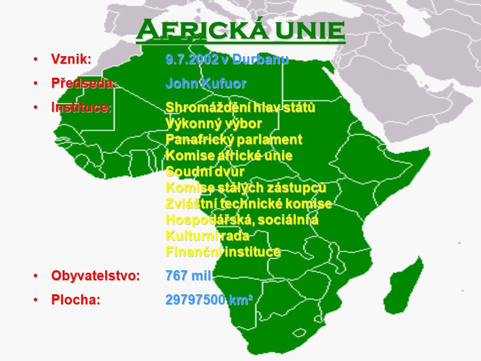Africká unie Vznik: Předseda: Instituce: Obyvatelstvo: Plocha: 9.7.2002 v Durbanu John Kufuor Shromáždění hlav států Výkonný výbor Panafrický parlamen