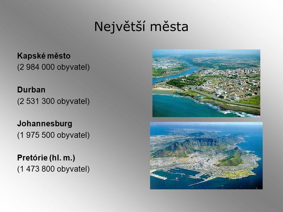 Největší města Kapské město (2 984 000 obyvatel) Durban (2 531 300 obyvatel) Johannesburg (1 975 500 obyvatel) Pretórie (hl.
