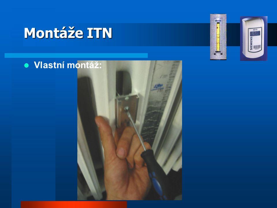 Montáže ITN Vlastní montáž: