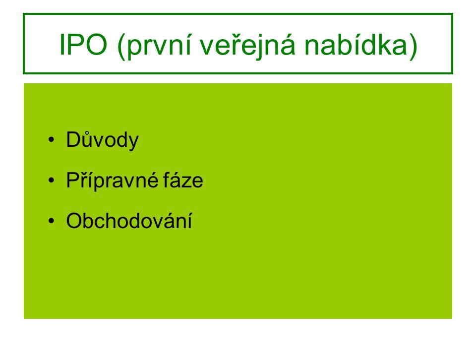 IPO (první veřejná nabídka) Důvody Přípravné fáze Obchodování