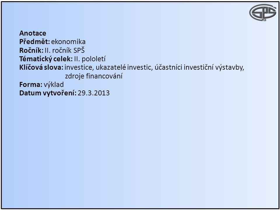 Anotace Předmět: ekonomika Ročník: II. ročník SPŠ Tématický celek: II.