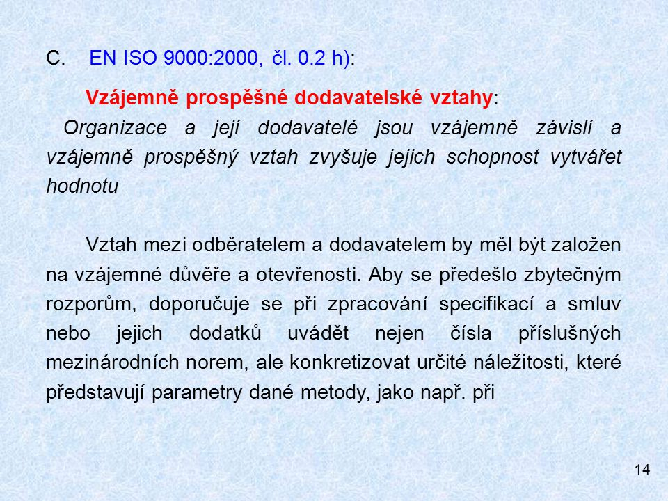 14 C.EN ISO 9000:2000, čl.