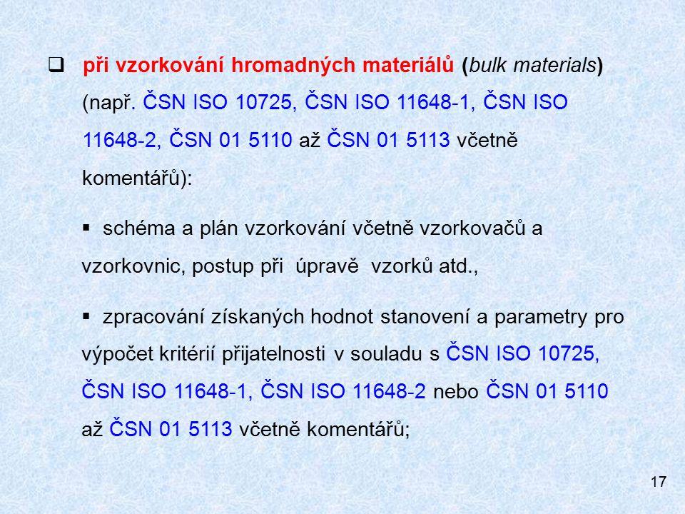 17  při vzorkování hromadných materiálů (bulk materials) (např.