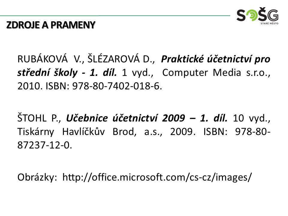 ZDROJE A PRAMENY RUBÁKOVÁ V., ŠLÉZAROVÁ D., Praktické účetnictví pro střední školy - 1.