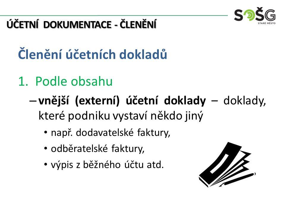 ÚČETNÍ DOKUMENTACE - ČLENĚNÍ – vnitřní (interní) účetní doklady – jsou doklady, které si podnik vystavuje sám sobě např.