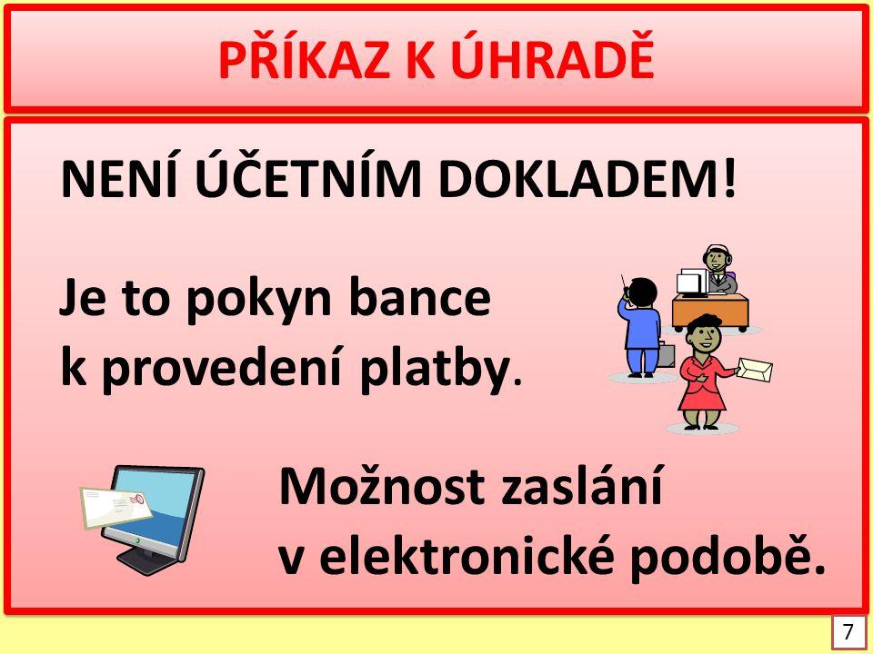 PŘÍKAZ K ÚHRADĚ - ukázka http://www.nuov.cz/statni-tesnopisny-ustav/balicek-tiskopisu 8