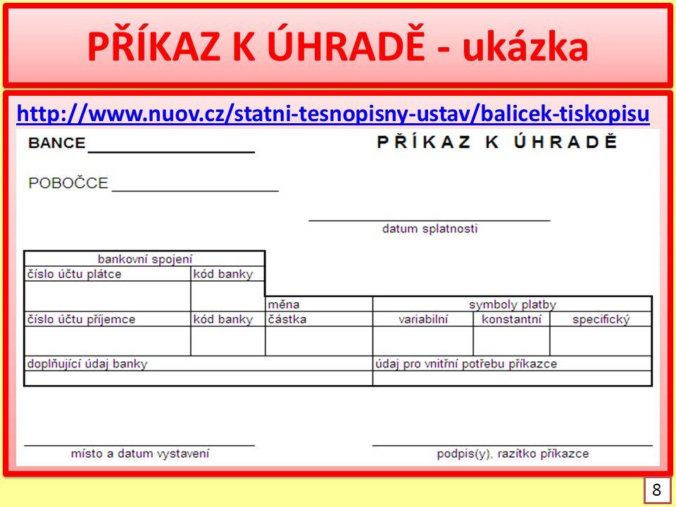 Úkol: vyhotovte příkaz k úhradě  ve firmě Jiří Medvěd (sídlo firmy Rovná 14, Beroun, č.ú.