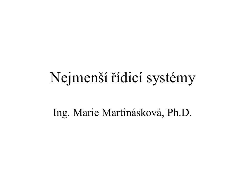 Nejmenší řídicí systémy Ing. Marie Martinásková, Ph.D.