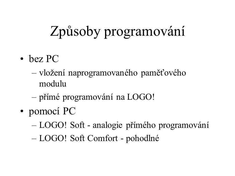 Způsoby programování bez PC –vložení naprogramovaného paměťového modulu –přímé programování na LOGO.