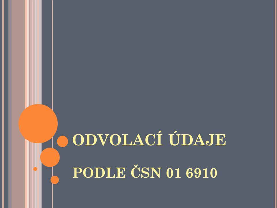 ODVOLACÍ ÚDAJE PODLE ČSN 01 6910