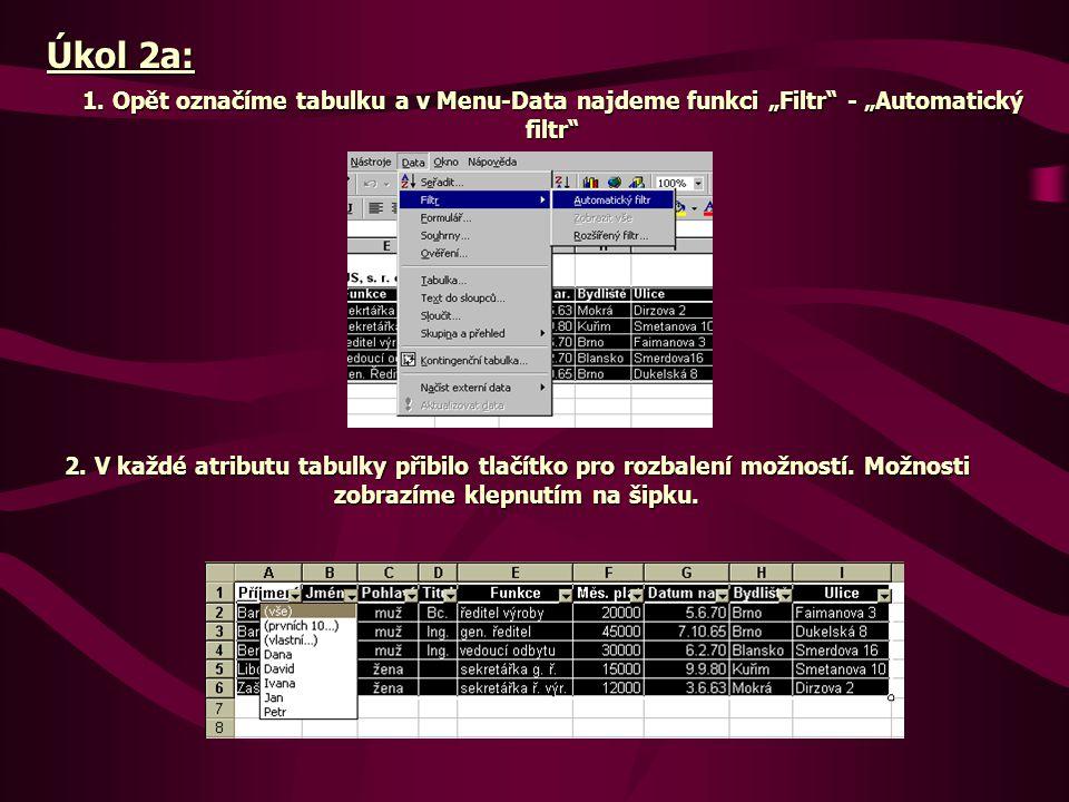 """Úkol 2a: 1. Opět označíme tabulku a v Menu-Data najdeme funkci """"Filtr - """"Automatický filtr 2."""