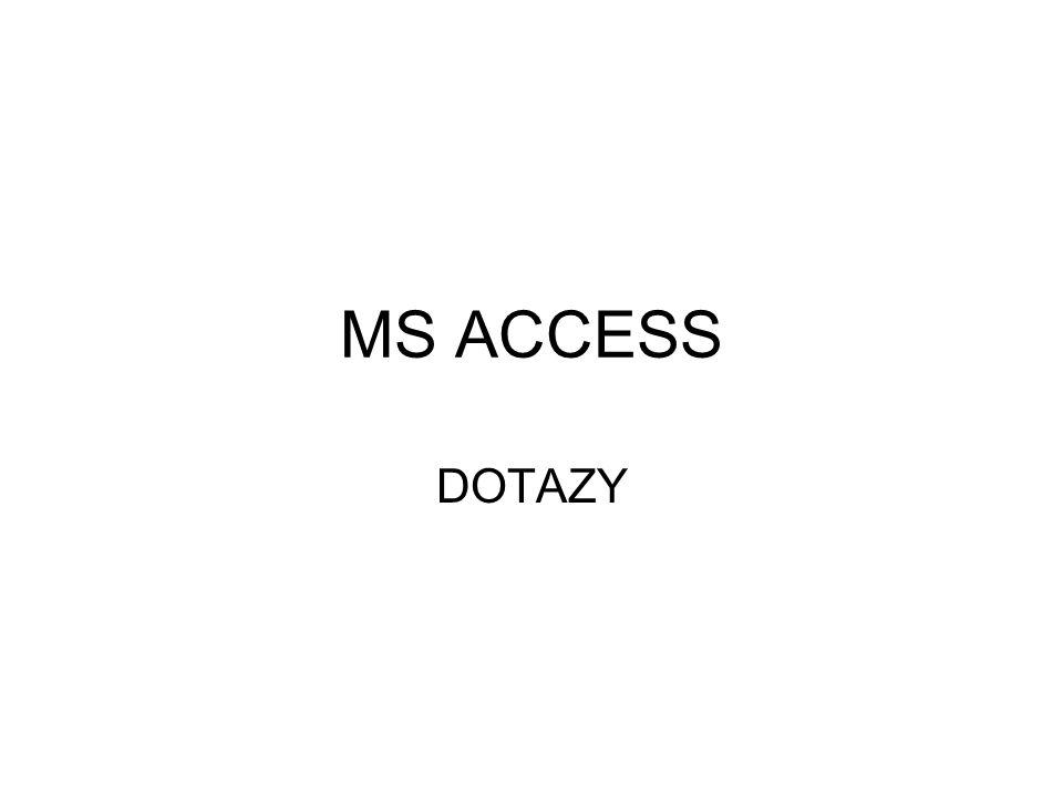 MS ACCESS DOTAZY