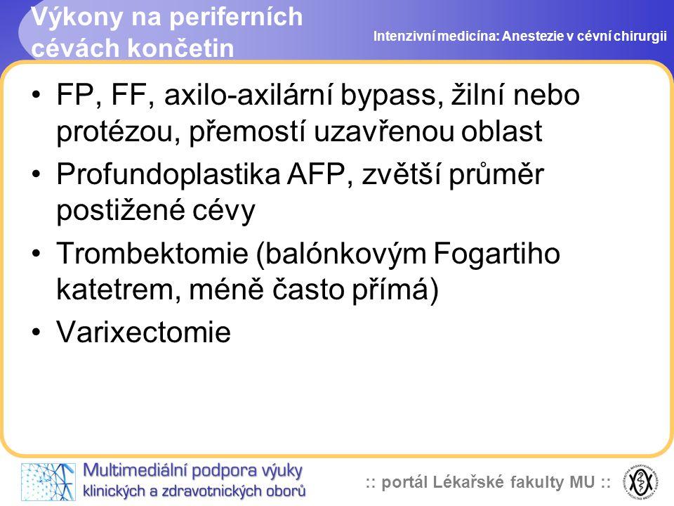 :: portál Lékařské fakulty MU :: Výkony na periferních cévách končetin FP, FF, axilo-axilární bypass, žilní nebo protézou, přemostí uzavřenou oblast P