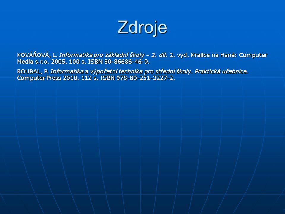 Zdroje KOVÁŘOVÁ, L. Informatika pro základní školy – 2.