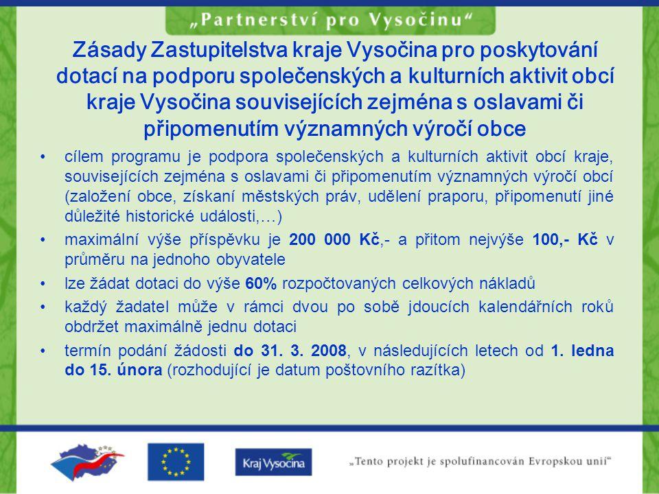 Zásady Zastupitelstva kraje Vysočina pro poskytování dotací na podporu společenských a kulturních aktivit obcí kraje Vysočina souvisejících zejména s