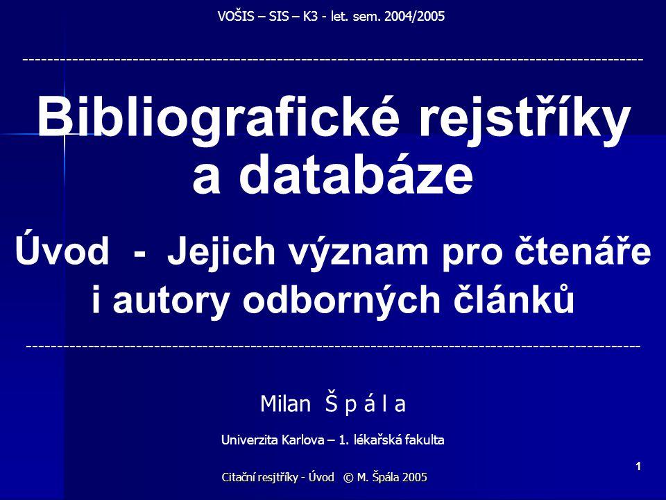 Citační resjtříky - Úvod © M. Špála 2005 32 Děkuji za pozornost!