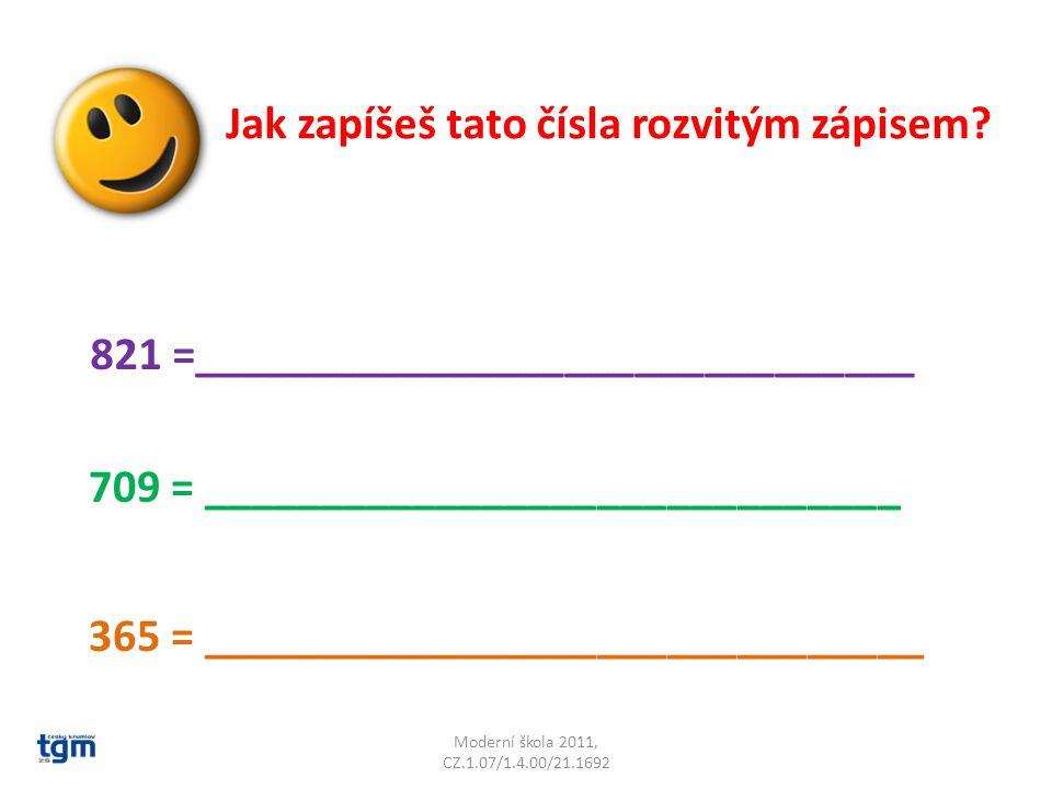 Moderní škola 2011, CZ.1.07/1.4.00/21.1692 Jak zapíšeš tato čísla rozvitým zápisem.