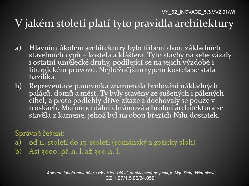 V jakém století platí tyto pravidla architektury a)Hlavním úkolem architektury bylo tříbení dvou základních stavebních typů – kostela a kláštera.