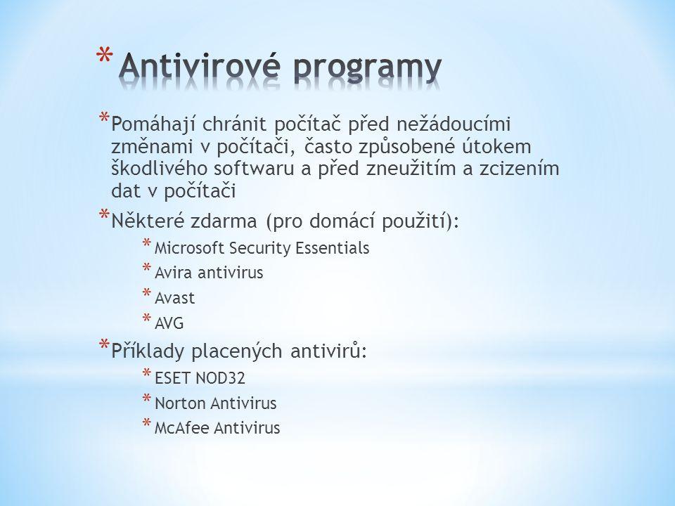 * Pomáhají chránit počítač před nežádoucími změnami v počítači, často způsobené útokem škodlivého softwaru a před zneužitím a zcizením dat v počítači * Některé zdarma (pro domácí použití): * Microsoft Security Essentials * Avira antivirus * Avast * AVG * Příklady placených antivirů: * ESET NOD32 * Norton Antivirus * McAfee Antivirus