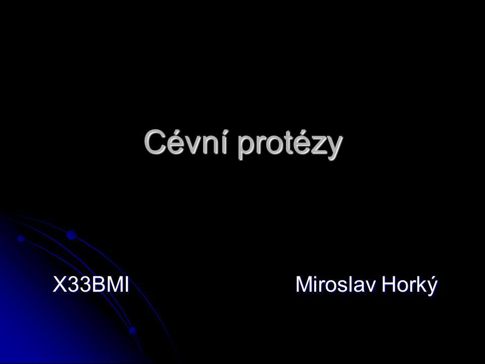 Cévní protézy X33BMIMiroslav Horký