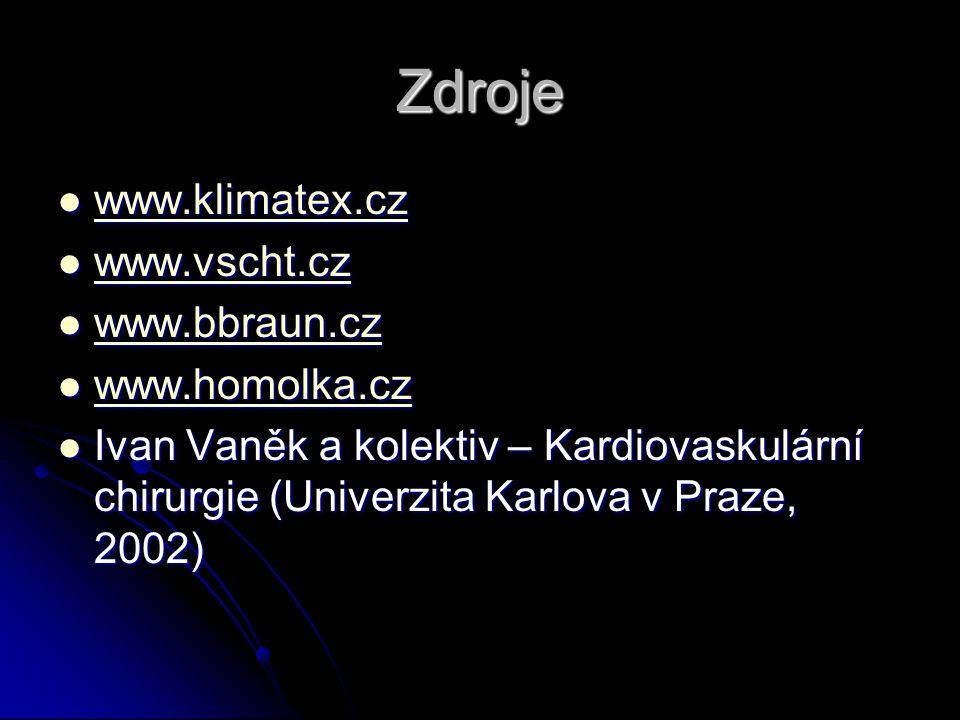 Zdroje www.klimatex.cz www.klimatex.cz www.klimatex.cz www.vscht.cz www.vscht.cz www.vscht.cz www.bbraun.cz www.bbraun.cz www.bbraun.cz www.homolka.cz