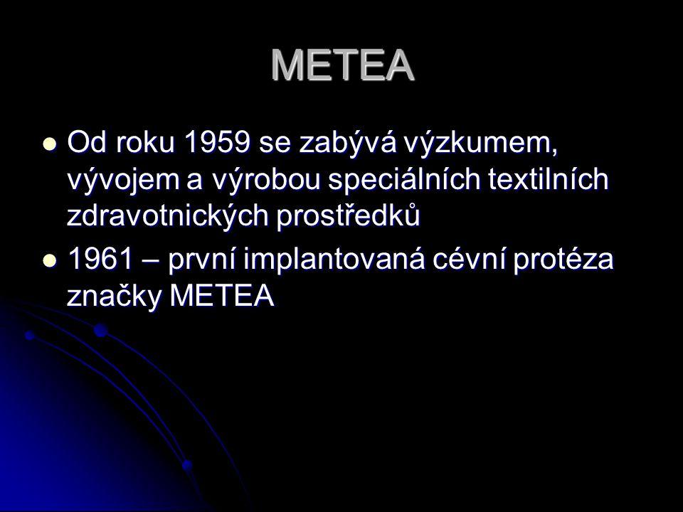 METEA Od roku 1959 se zabývá výzkumem, vývojem a výrobou speciálních textilních zdravotnických prostředků Od roku 1959 se zabývá výzkumem, vývojem a v