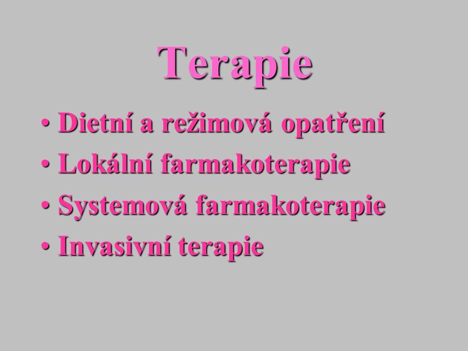Terapie Dietní a režimová opatřeníDietní a režimová opatření Lokální farmakoterapieLokální farmakoterapie Systemová farmakoterapieSystemová farmakoter