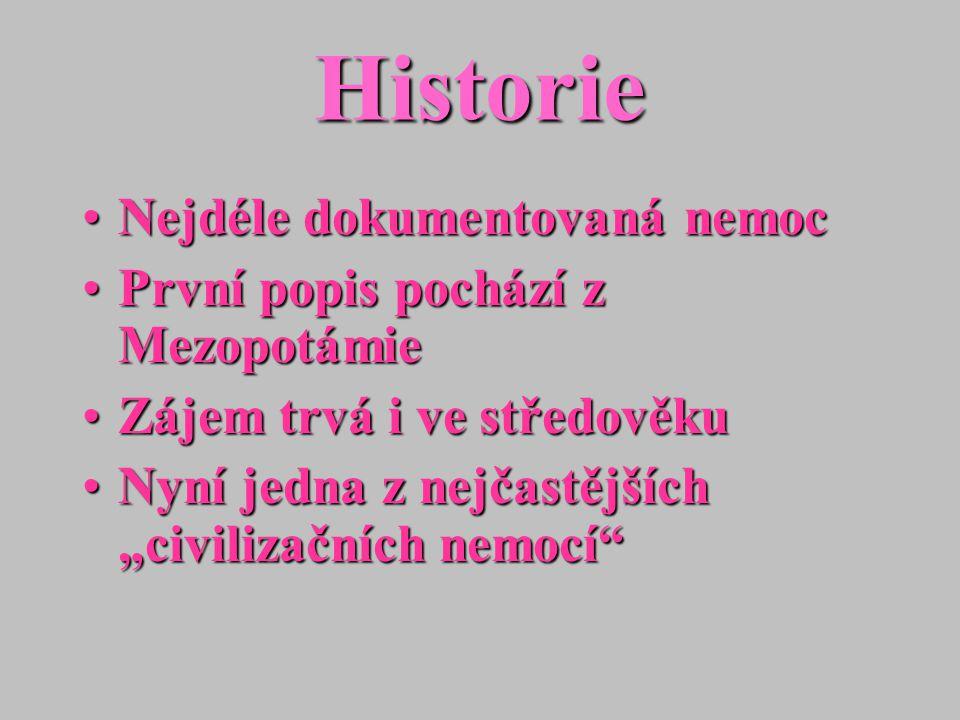 Historie Nejdéle dokumentovaná nemocNejdéle dokumentovaná nemoc První popis pochází z MezopotámiePrvní popis pochází z Mezopotámie Zájem trvá i ve stř