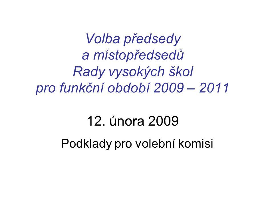 Volba předsedy a místopředsedů Rady vysokých škol pro funkční období 2009 – 2011 12.