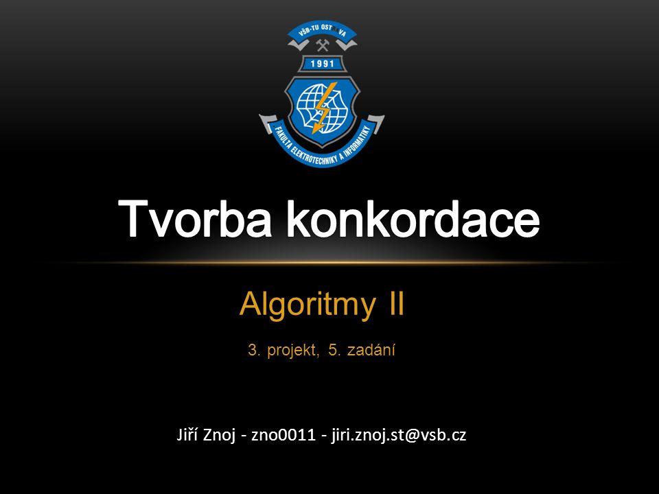 Algoritmy II 3. projekt, 5. zadání Jiří Znoj - zno0011 - jiri.znoj.st@vsb.cz